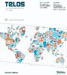 Monográfico de la Revista TELOS de Fundación Telefónica.  Destaca el Dossier central sobre Identidad Digital. Esta se construye a partir de lo que somos, lo que hacemos y cómo nos relacionamos.