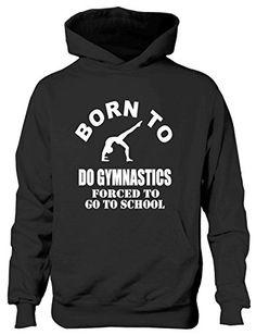 Print4u Born To Do Gymnastics Forced To Go To School Kids...