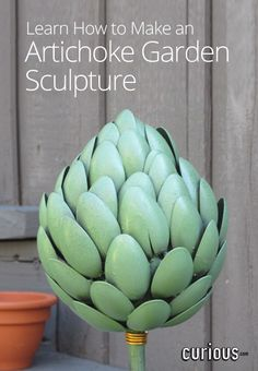 All it takes is a little imagination to turn ordinary household items into upcycled art! In this lesson, learn how to make a DIY artichoke garden sculpture.