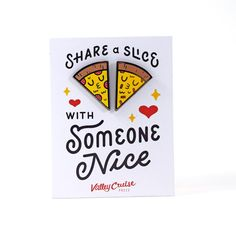 Share A Slice With Someone Nice pin set from Valley Cruise Press restocked at www.nofitstate.co