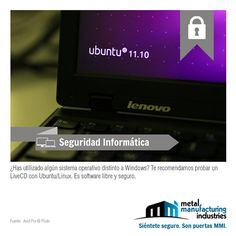 Existen sistemas operativos distintos de Windows que son considerados más #seguros. Este lunes te invitamos a probar Ubuntu, descárgalo en http://www.ubuntu.com/