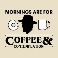Coffee and contemplation - Chief Jim Hopper, Stranger Things