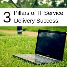 Latest IT Service Delivery blog from Stoneseed - Three pillars of IT Service Delivery success