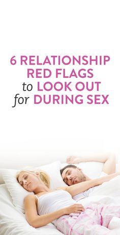 Relationship red flags and issues to watch out for during sex #dating