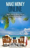 Free Kindle Book -  [Computers & Technology][Free] MAKE MONEY ONLINE: MAKE MONEY FROM HOME MAKE MONEY FAST (make money using computer, make money online now)