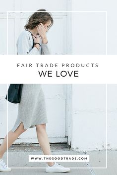 FAIR TRADE PRODUCTS WE LOVE FOR SPRING 2016 | Each of these brands has made a stand for ethical and conscious business practices and are making some exceptional products.