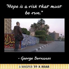 """""""Hope is a risk that must be run. Human Rights Day, Whisper, Egypt, Documentaries, Inspirational Quotes, Explore, Memes, Books, Wings"""