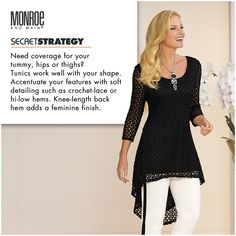 Need coverage for your tummy, hips, or thighs? Tunics work well with your shape.