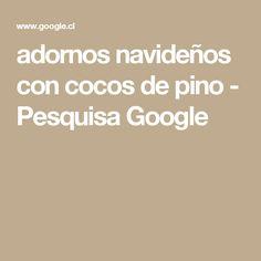 adornos navideños con cocos de pino - Pesquisa Google