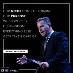 Our NEEDS don't determine our PURPOSE. When we seek his kingdom everything else gets taken care of.