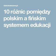 10 różnic pomiędzy polskim a fińskim systemem edukacji