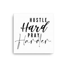 Hustle Hard, Pray Harder Canvas Wall Art is perfect for your home office or office. This is a perfect inspirational gift for your boss or colleague. Team Activities, Leadership Activities, Leadership Quotes, Boss Babe Motivation, Workplace Motivation, Pray Quotes, Thing 1, Hustle Hard, Mental Health Quotes