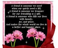 A Friend Is Someone We Need When Our Spirits Need A Lift