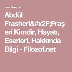 Abdül Frasheri/Fraşeri Kimdir, Hayatı, Eserleri, Hakkında Bilgi - Filozof.net