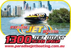 Paradise Jet Boating .. A must for your visit to the Gold Coast .. Queensland ... Australia