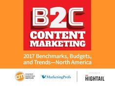 B2C Content Marketing 2017 - Benchmarks, Budgets & Trends - North Ame…