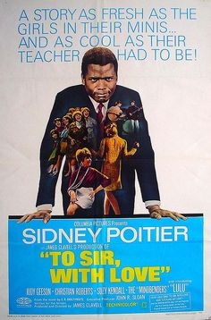 Teens trying to discover who they are. Who better to guide you--Sidney Poitier | To Sir With Love #movie