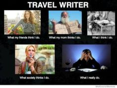 What #travel writers really do!