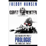 Ghost Of Winter PROLOGUE (Modern Warfare Series 1 SAS Black Ops Part 1) (Kindle Edition)By Freddy Hansen
