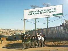 """the world's best billboard went to this solar powered billboard for NedBank in South Africa- The """"power to the people"""" campaign literally does just that.    """"Power to the People"""" work was that the solar power being collected by the billboard was helping to power several community buildings, including a schoolhouse. At a time when it is so common to have short-term promotions, that the """"work that continues to work and continues providing"""" was key"""