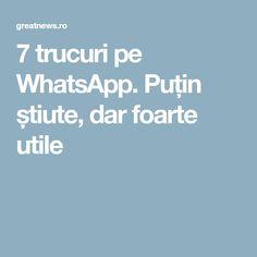 7 trucuri pe WhatsApp. Puțin știute, dar foarte utile Calculator, Good To Know, Einstein, Life Hacks, Health Fitness, App, Technology, Thoughts, Learning