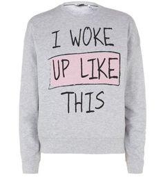 Teens Grey I Woke Up Like This Printed Sweater new look