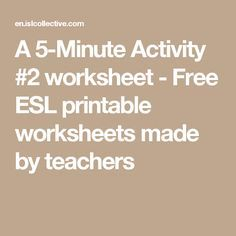 A 5-Minute Activity #2 worksheet - Free ESL printable worksheets made by teachers