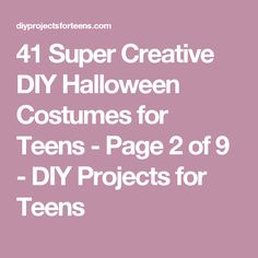 41 Super Creative DIY Halloween Costumes for Teens - Page 2 of 9 - DIY Projects for Teens