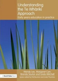 Understanding the Te Whariki Approach: Early Years Education in Practice (One Day...go to newzealand)