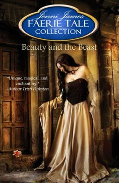 Beauty and the Beast (Faerie Tale Collection Book 1) by [James, Jenni]