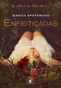 Download Enfeiticadas - As Cronicas das Irmas Bruxas - Vol 1  -  Jessica Spotswood   em ePUB mobi e pdf