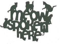Meow spoken here word silhouette by hilemanhouse on Etsy, $1.99