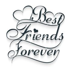 Best friends forever Calligraphy text vector image on VectorStock Best Friend Texts, Best Friend Images, Love My Best Friend, Happy Friendship Day, Best Friendship Quotes, Bff Quotes, Funny Quotes, Bff Drawings, Drawings Of Friends