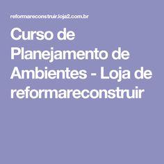Curso de Planejamento de Ambientes - Loja de reformareconstruir