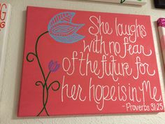 Painted Quote- Proverbs 31:25
