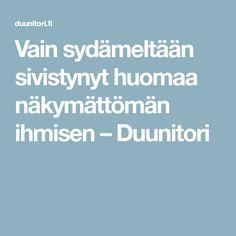 Vain sydämeltään sivistynyt huomaa näkymättömän ihmisen – Duunitori