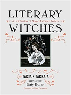 Literary Witches: A Celebration of Magical Women Writers: