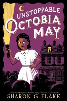 Order the book, Unstoppable Octobia May [Hardcover] in bulk, at wholesale prices. ISBN by Sharon G Flake African American Books, American Children, American History, New Books, Books To Read, Library Books, Black Authors, King Book, Holocaust Survivors