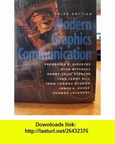Modern Graphics Communication [With Access Code] (9780132070430) Frederick E. Giesecke, Alva Mitchell, Henry Cecil Spencer , ISBN-10: 013207043X  , ISBN-13: 978-0132070430 ,  , tutorials , pdf , ebook , torrent , downloads , rapidshare , filesonic , hotfile , megaupload , fileserve