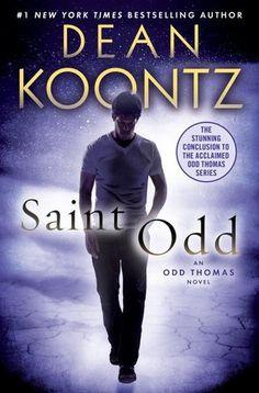 Saint Odd - Final book in the Odd Thomas series by Dean Koontz