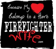 Because my heart belongs to a hero #firefighterwife