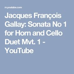 Jacques François Gallay: Sonata No 1 for Horn and Cello Duet Mvt. 1 - YouTube