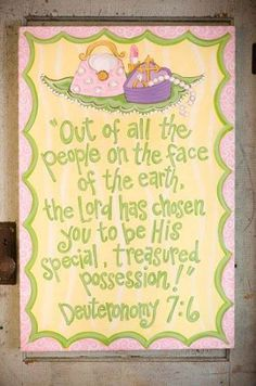 for ARs room  deuteronomy 7:6  bible quotes for baby girl