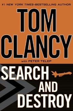Search and Destroy by Tom Clancy and Peter Telep