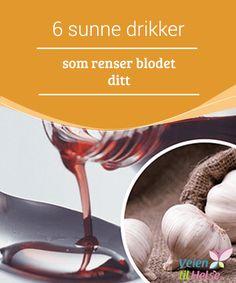 6 sunne drikker som #renser blodet ditt  Uren #hud kan oppstå på #grunn av opphopning av #giftstoffer i blodet.