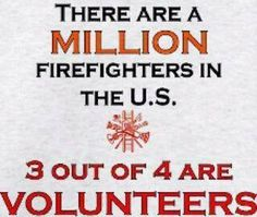 firefighters are volunteers. Support your local volunteer fire department. Firefighter Paramedic, Firefighter Love, Volunteer Firefighter Quotes, Firefighters Wife, Firefighter Training, Firefighter Shirts, Volunteer Gifts, Volunteer Appreciation, Firemen