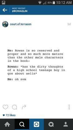 Rowan is so hot and dirty in QoS and I love it. ROWAELIN ❤️