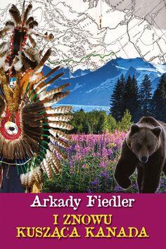 I znowu kusząca Kanada (ebook) –Arkady Fiedler