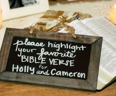 In place of/in addition to a guestbook, have your guests highlight their favorite verse in a new Bible.   This is so special, I love this.