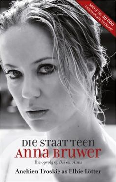Die staat teen Anna Bruwer (Afrikaans Edition) - Kindle edition by Anchien Troskie, Elbie Lötter. Literature & Fiction Kindle eBooks @ Amazon.com.